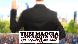 TUZI MAQCIA & ANARQIA 18 - შენ საქართველო ხარ!