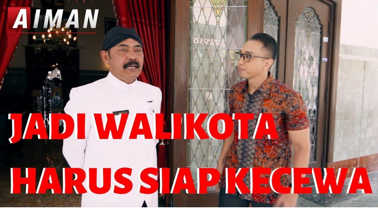 Download Jadi Walikota Solo, Harus Siap Kecewa dan Dikecewakan - AIMAN