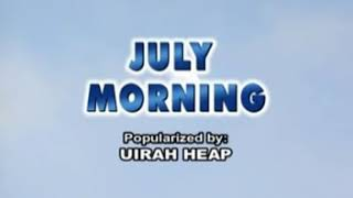 July Morning - Uriah Heep KARAOKE