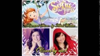 Sofia the First- Rise and Shine-  By Ariel Winter (Cover by me)