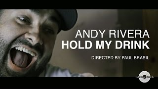 Andy Rivera - Hold My Drink
