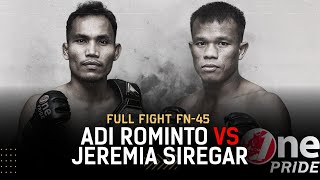 Main Event! Adi Rominto vs Jeremia Siregar - Flyweight | Full Fight One Pride MMA FN 45