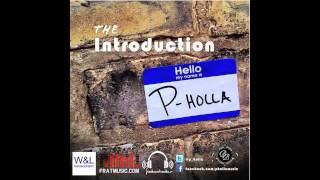 P-Holla- Everywhere I Go [Prod by TUCKbeats]