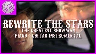 """REWRITE THE STARS"" - The Greatest Showman || [PIANO + GUITAR KARAOKE INSTRUMENTAL]"