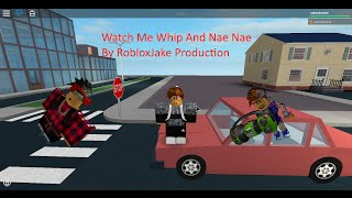 Watch me Whip & Watch me Nae Nae Roblox Music Video