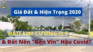 Đảo Kim Cương Quận 9 và Đất Nền  Gần Vin  Hậu Covid-19 2020? | Trung NT