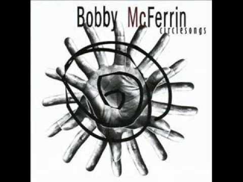 Bobby McFerrin - Circlesong Three