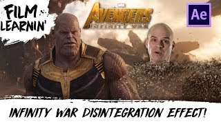 Avengers: Infinity War Disintegration Effect Tutorial! | Film Learnin