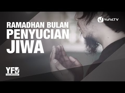 Ramadhan Bulan Penyucian Jiwa - Yufid Documentary