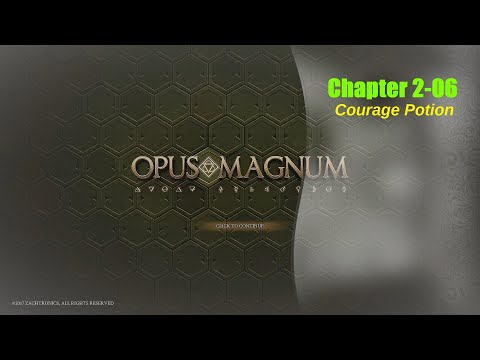 Opus Magnum Gameplay | Chapter 2-06 | Courage Potion |
