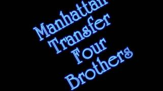 Watch Manhattan Transfer Four Brothers video