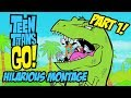 Teen Titans Go! - Hilarious Montage Part 1