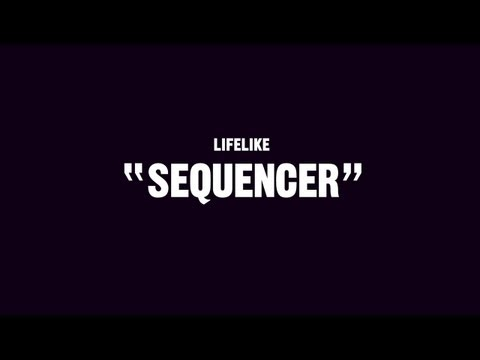 Lifelike - Sequencer (Official)