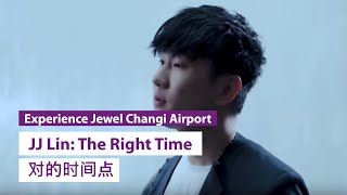 JJ Lin – The Right Time (对的时间点)