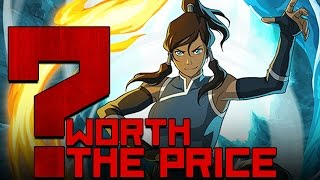 The Legend of Korra - Worth the Price?