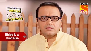 Bhide Is A Kind Man | Taarak Mehta Ka Ooltah Chashmah
