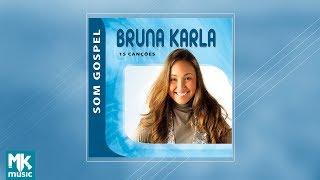 Bruna Karla - Coletânea Som Gospel (CD COMPLETO)