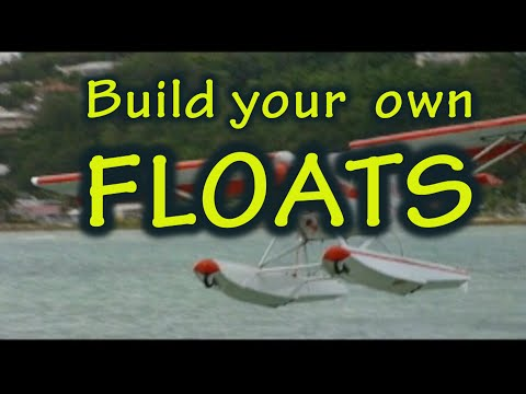 How to Build your own FLOATS for Experimental Aircraft