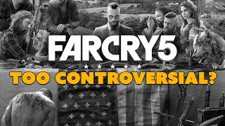 Far Cry 5 TOO CONTROVERSIAL? - The Know Game News