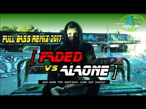 DJ FADED VS ALONE FULL BASS REMIX ALAN WALKER 2017 full bass remix