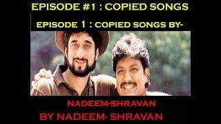 SHAANPATTI [EPISODE1] Copied songs by Nadeem Shravan