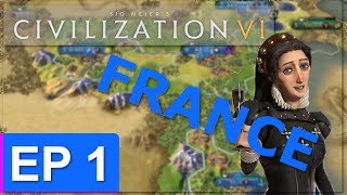Civ 6 - France Strategy - Episode 1 - Humble Beginnings