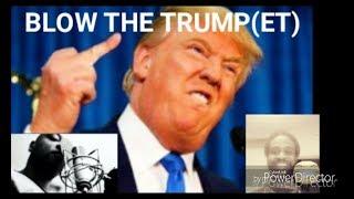 TK KLAN - NEW RAP MUSIC VIDEO 2018 BLOW THE TRUMP(ET)!!PRODUCER BORNAGAINTOYAH FEAT TRETEL!!!