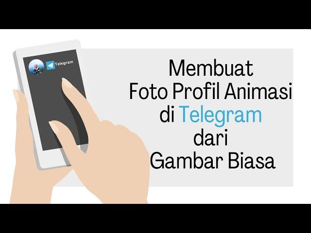 Membuat Profil Animasi di Telegram