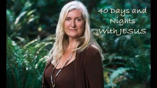 Channeling Jesus - #22 Evening    Forty Days and Nights with Jesus