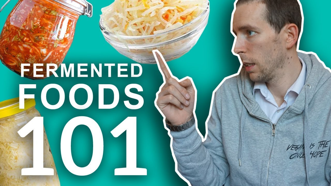 Fermented Foods: The Ultimate 2018 Guide