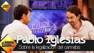 Pablo Iglesias habla sobre la legalización del cannabis - El Hormiguero 3.0