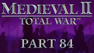 Medieval 2: Total War - Part 84 - The Lone and Level Sands