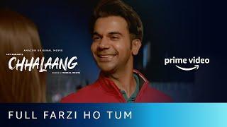 Full Farzi Ho Tum | Chhalaang | Rajkummar Rao, Nushrratt Bharuccha | Amazon Prime Video | Nov 13