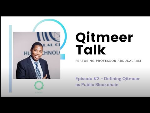 Qitmeer Talks with Experts – Episode 3 – Qitmeer as a public blockchain.