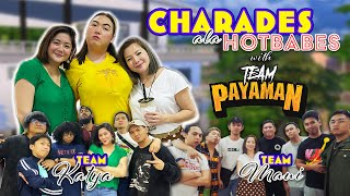 Charades ala Hot Babes with Team Payaman!!! | SHOOKT SILA KAY KATYA AT MAUI EH HAHAHA!!!