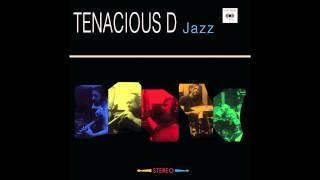 Tenacious D - Simply Jazz