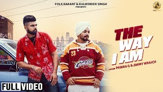 The Way I Am (Jimmy Wraich, Pawan G) Mp3 Song Download