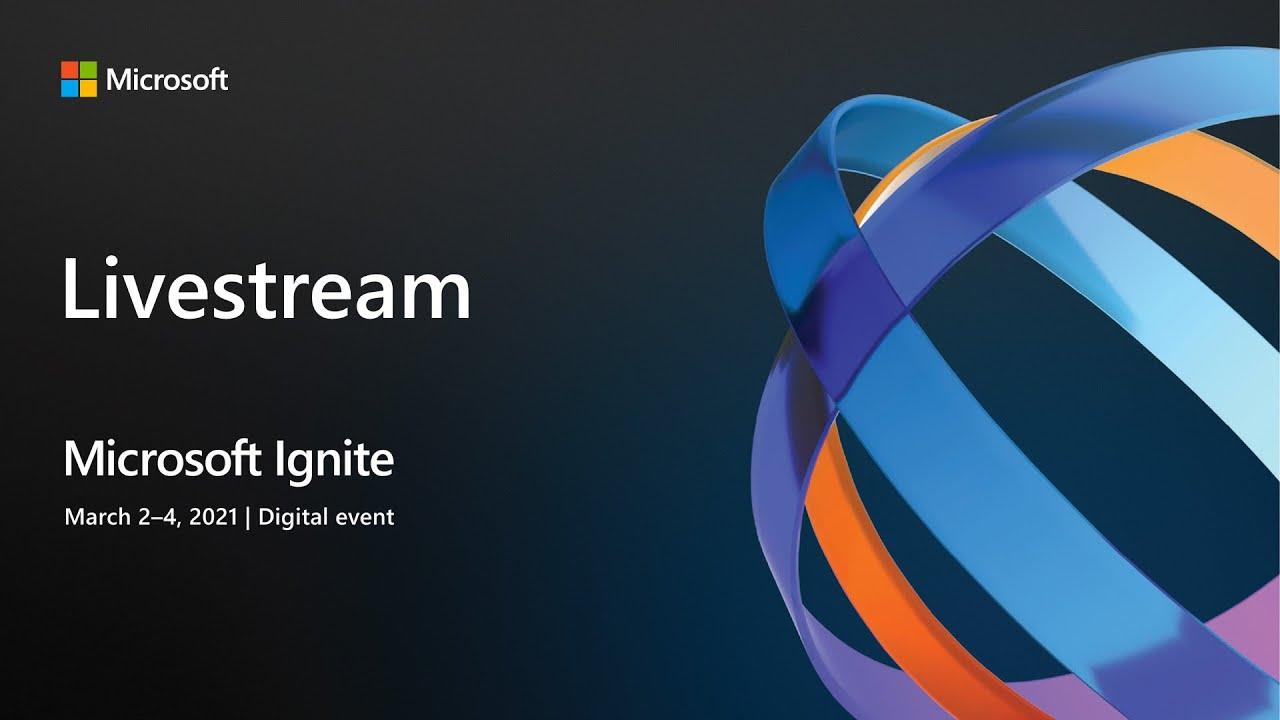 Microsoft Ignite 2021 Live Stream