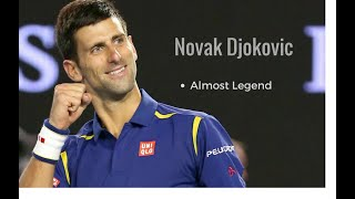 Novak Djokovic - Almost Legend (HD)