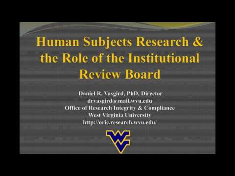 Human Subjects Research & the Role of the Institutional Review Board