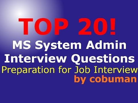 TOP 20 SYSTEM ADMINISTRATOR INTERVIEW QUESTIONS AND ANSWERS MICROSOFT JOB PREPARATION VIDEO