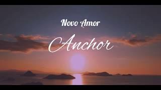 Novo Amor - Anchor (Unofficial Lyric Video)