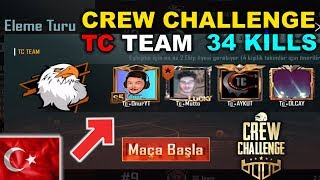 CREW CHALLENGE TC TEAM 34 KİLLS! - PUBG Mobile TURNUVA