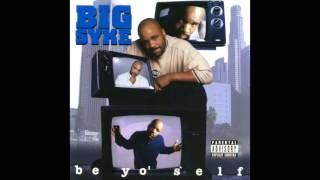 Watch Big Syke Be Yo Self video