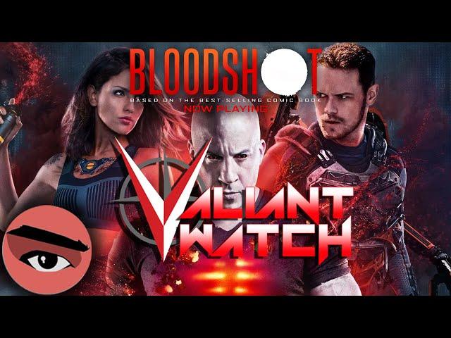 Valiant Watch E009 BLOODSHOT Movie