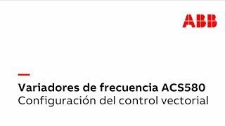 Video: ACS580 - Cómo configurar el control vectorial en el variador