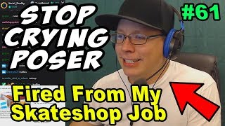 Ep. #61: Stop Crying Poser (Fired From Skateshop)
