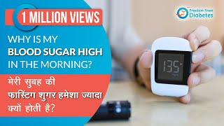 WHY ARE MY MORNING FASTING BLOOD SUGAR LEVELS HIGH?