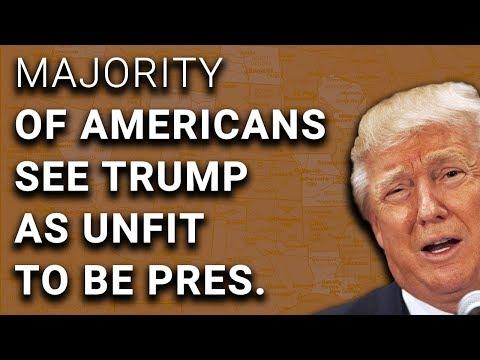 Majority of Americans Now Say Trump Unfit for Presidency