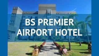 BS PREMER AEROPORTI MEHMONXONA 3* Bangkok umumiy tasavvur – mehmonxona BS PREMER AEROPORTI Bangkok 3 XOHLAGAN video sharh